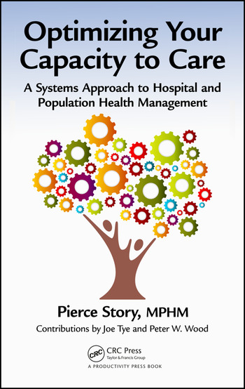 Optimizing Your Capacity to Care A Systems Approach to Hospital and Population Health Management book cover