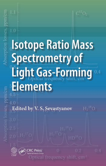 Isotope Ratio Mass Spectrometry of Light Gas-Forming Elements book cover
