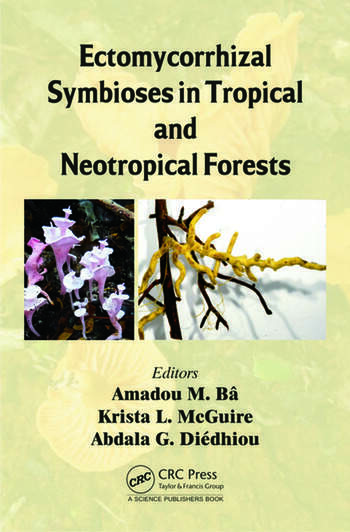 Ectomycorrhizal Symbioses in Tropical and Neotropical Forests book cover