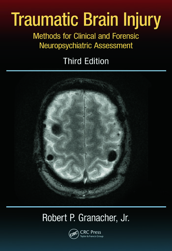 Traumatic Brain Injury Methods for Clinical and Forensic Neuropsychiatric Assessment,Third Edition book cover