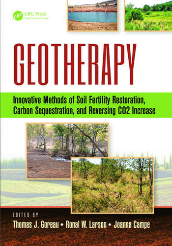 Geotherapy Innovative Methods of Soil Fertility Restoration, Carbon Sequestration, and Reversing CO2 Increase book cover