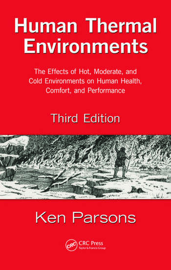 Human Thermal Environments The Effects of Hot, Moderate, and Cold Environments on Human Health, Comfort, and Performance, Third Edition book cover