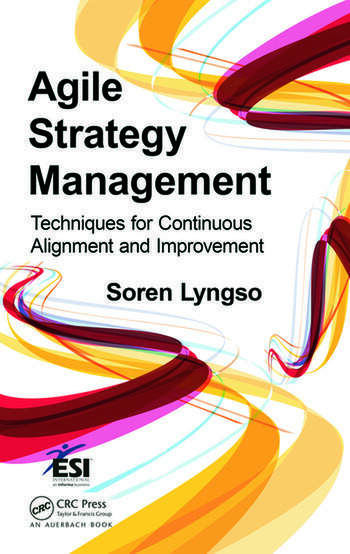 Agile Strategy Management Techniques for Continuous Alignment and Improvement book cover