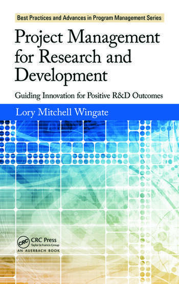 Project Management for Research and Development Guiding Innovation for Positive R&D Outcomes book cover
