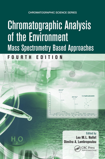 Chromatographic Analysis of the Environment Mass Spectrometry Based Approaches, Fourth Edition book cover