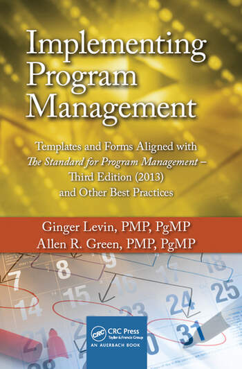 Implementing Program Management Templates and Forms Aligned with the Standard for Program Management, Third Edition (2013) and Other Best Practices book cover