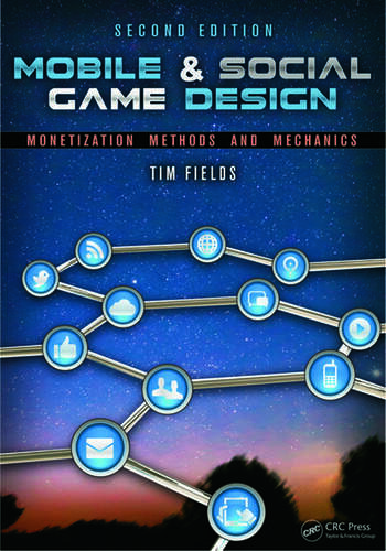 Mobile & Social Game Design Monetization Methods and Mechanics, Second Edition book cover