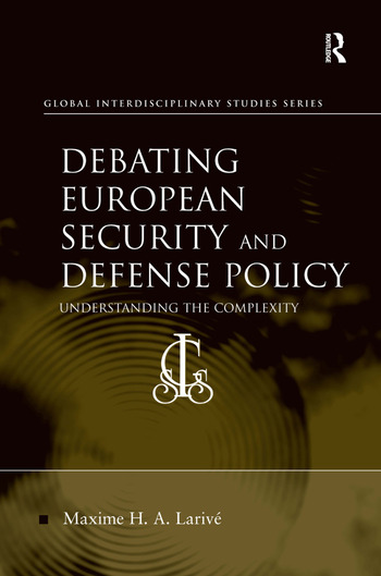 Debating European Security and Defense Policy Understanding the Complexity book cover