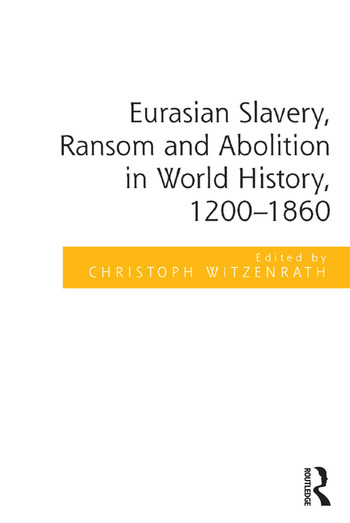 Eurasian Slavery, Ransom and Abolition in World History, 1200-1860 book cover
