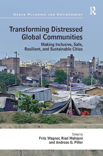 Transforming Distressed Global Communities Making Inclusive, Safe, Resilient, and Sustainable Cities book cover