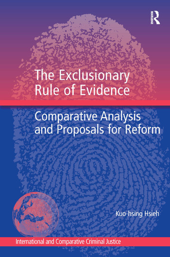 The Exclusionary Rule of Evidence Comparative Analysis and Proposals for Reform book cover