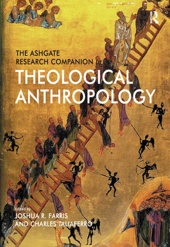 The Ashgate Research Companion To Theological Anthropology 1st