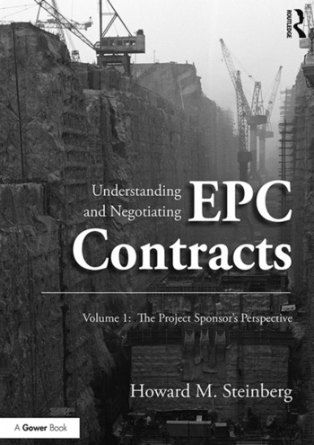 Understanding and Negotiating EPC Contracts, Volume 1 The Project Sponsor's Perspective book cover