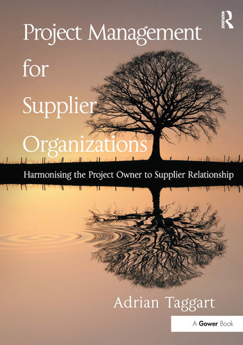 Project Management for Supplier Organizations Harmonising the Project Owner to Supplier Relationship book cover