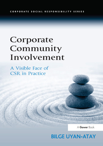 Corporate Community Involvement A Visible Face of CSR in Practice book cover