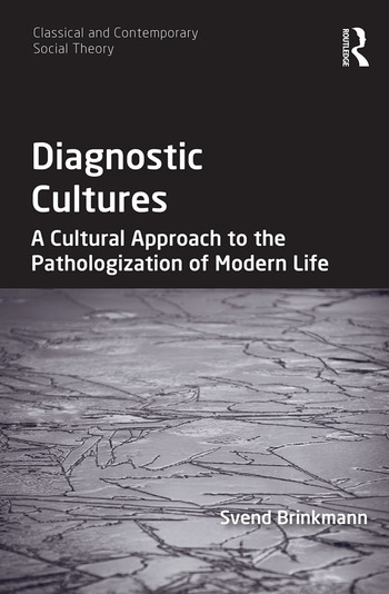 Diagnostic Cultures A Cultural Approach to the Pathologization of Modern Life book cover