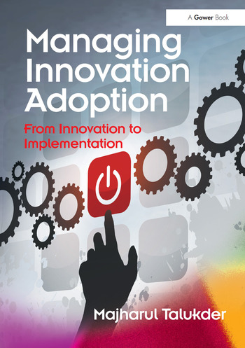 Managing Innovation Adoption From Innovation to Implementation book cover