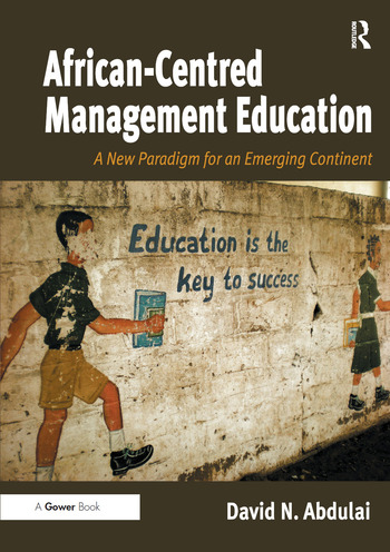 African-Centred Management Education A New Paradigm for an Emerging Continent book cover