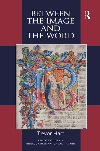 Between the Image and the Word Theological Engagements with Imagination, Language and Literature book cover