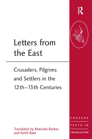 Letters from the East Crusaders, Pilgrims and Settlers in the 12th–13th Centuries book cover