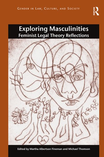 Exploring Masculinities Feminist Legal Theory Reflections book cover