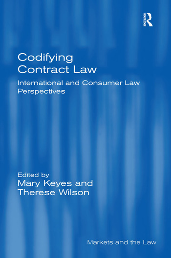 Codifying Contract Law International and Consumer Law Perspectives book cover