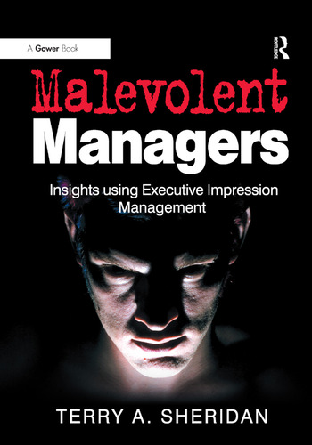 Malevolent Managers Insights using Executive Impression Management book cover
