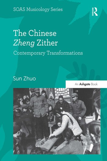 The Chinese Zheng Zither Contemporary Transformations book cover