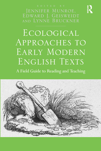 Ecological Approaches to Early Modern English Texts A Field Guide to Reading and Teaching book cover