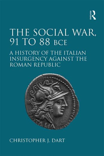 The Social War, 91 to 88 BCE A History of the Italian Insurgency against the Roman Republic book cover