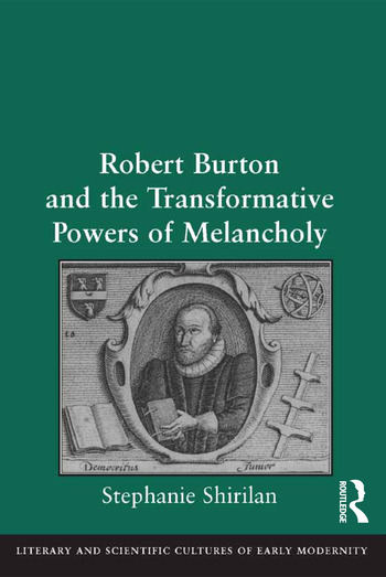 Robert Burton and the Transformative Powers of Melancholy book cover
