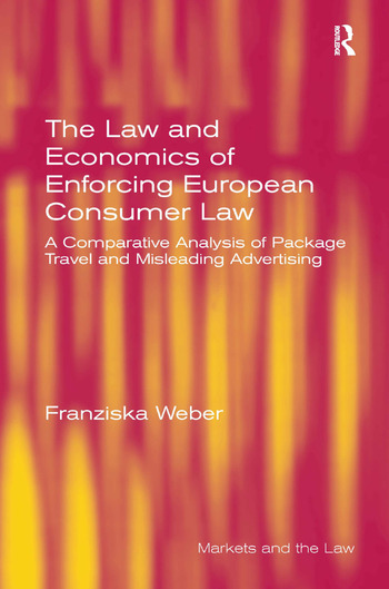 The Law and Economics of Enforcing European Consumer Law A Comparative Analysis of Package Travel and Misleading Advertising book cover