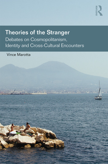 Theories of the Stranger Debates on Cosmopolitanism, Identity and Cross-Cultural Encounters book cover