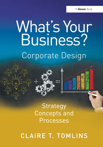 What's Your Business? Corporate Design Strategy Concepts and Processes book cover