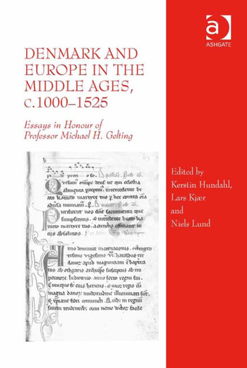 Denmark and Europe in the Middle Ages, c.1000–1525 Essays in Honour of Professor Michael H. Gelting book cover