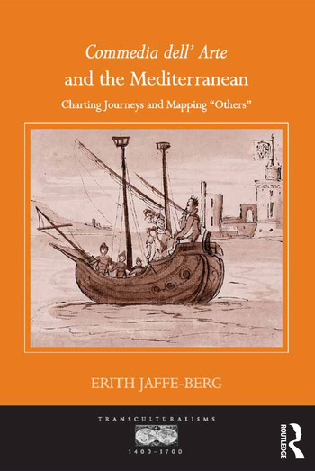 Commedia dell' Arte and the Mediterranean Charting Journeys and Mapping 'Others' book cover