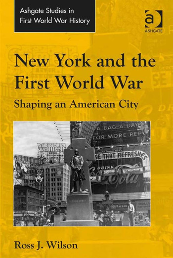 New York and the First World War Shaping an American City book cover