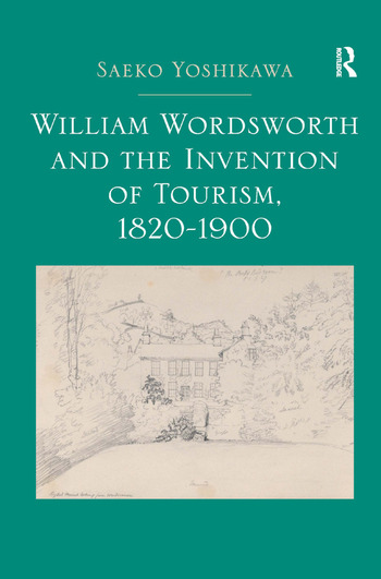 William Wordsworth and the Invention of Tourism, 1820-1900 book cover