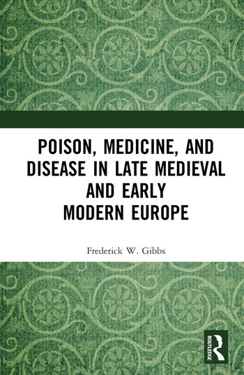 Poison, Medicine, and Disease in Late Medieval and Early Modern Europe book cover