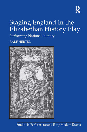 Staging England in the Elizabethan History Play Performing National Identity book cover