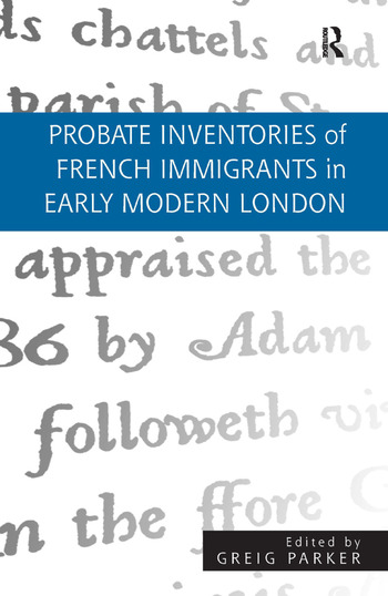 Probate Inventories of French Immigrants in Early Modern London book cover