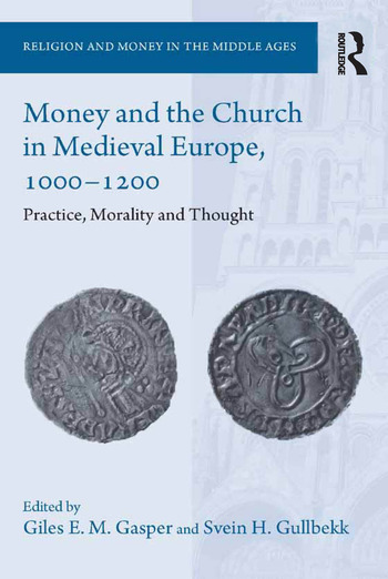 Money and the Church in Medieval Europe, 1000-1200 Practice, Morality and Thought book cover