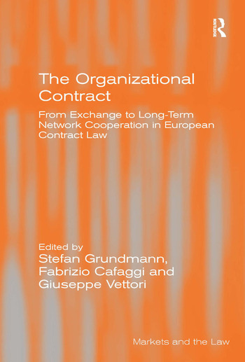 The Organizational Contract From Exchange to Long-Term Network Cooperation in European Contract Law book cover
