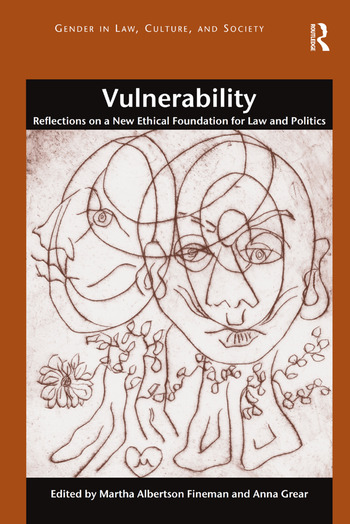 Vulnerability Reflections on a New Ethical Foundation for Law and Politics book cover