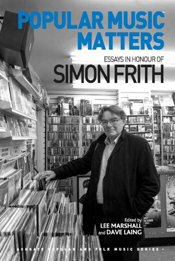 Popular Music Matters Essays in Honour of Simon Frith book cover