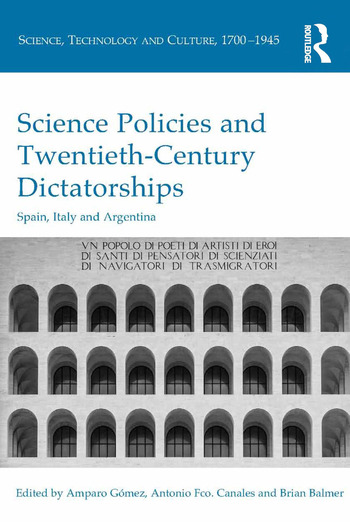 Science Policies and Twentieth-Century Dictatorships Spain, Italy and Argentina book cover