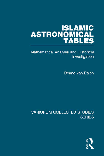 Islamic Astronomical Tables Mathematical Analysis and Historical Investigation book cover