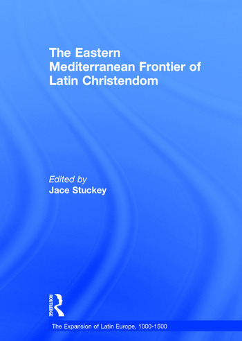 The Eastern Mediterranean Frontier of Latin Christendom book cover