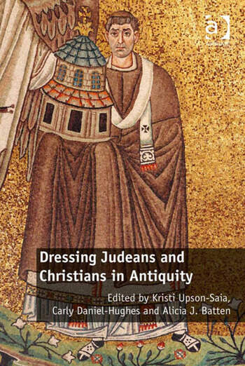 Dressing Judeans and Christians in Antiquity book cover