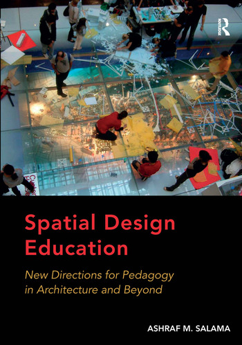Spatial Design Education New Directions For Pedagogy In